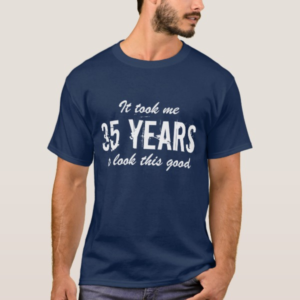 35th Birthday t shirts